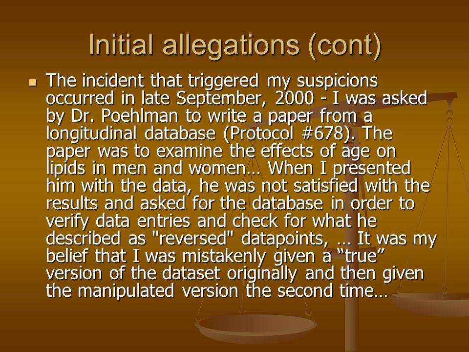 The incident that triggered my suspicions occurred in late September, 2000 - I was asked by Dr. Poehlman to write a paper from a longitudinal database