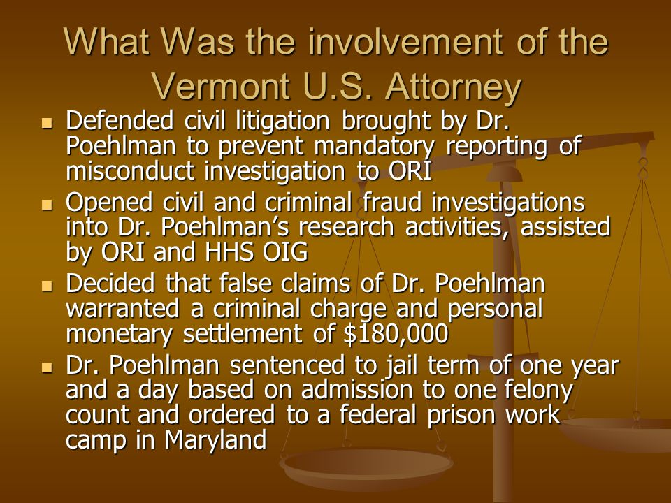 What Was the involvement of the Vermont U.S. Attorney Defended civil litigation brought by Dr. Poehlman to prevent mandatory reporting of misconduct i