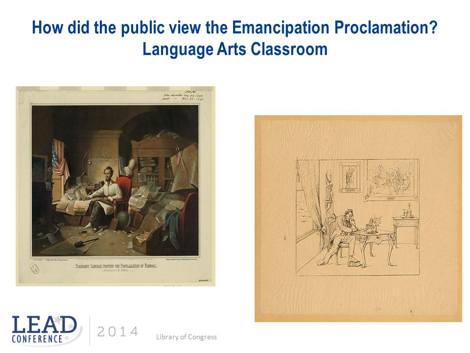 How did the public view the Emancipation Proclamation Language Arts Classroom Library of Congress
