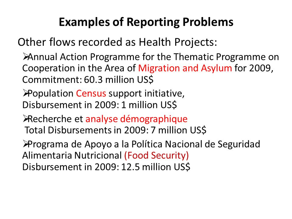 Examples of Reporting Problems Other flows recorded as Health Projects:  Annual Action Programme for the Thematic Programme on Cooperation in the Are