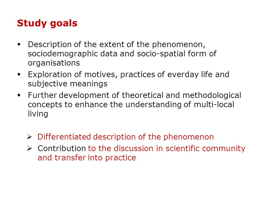 Study goals  Description of the extent of the phenomenon, sociodemographic data and socio-spatial form of organisations  Exploration of motives, pra