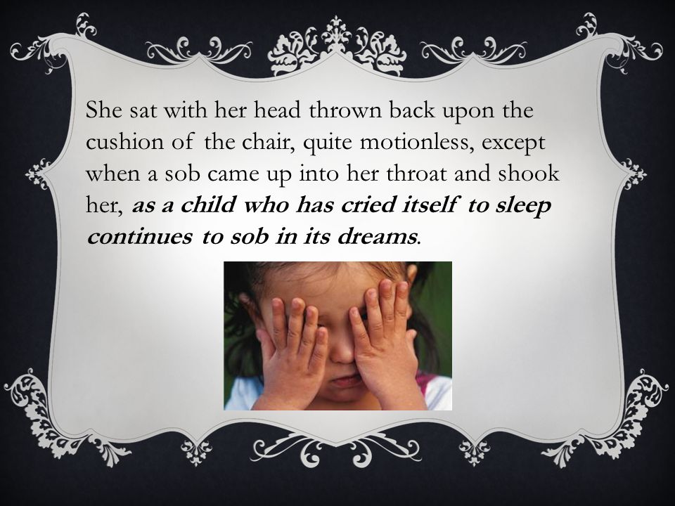 She was beginning to recognize this thing that was approaching to possess her, and she was striving to beat it back with her will – as powerless as her two white slender hands would have been.