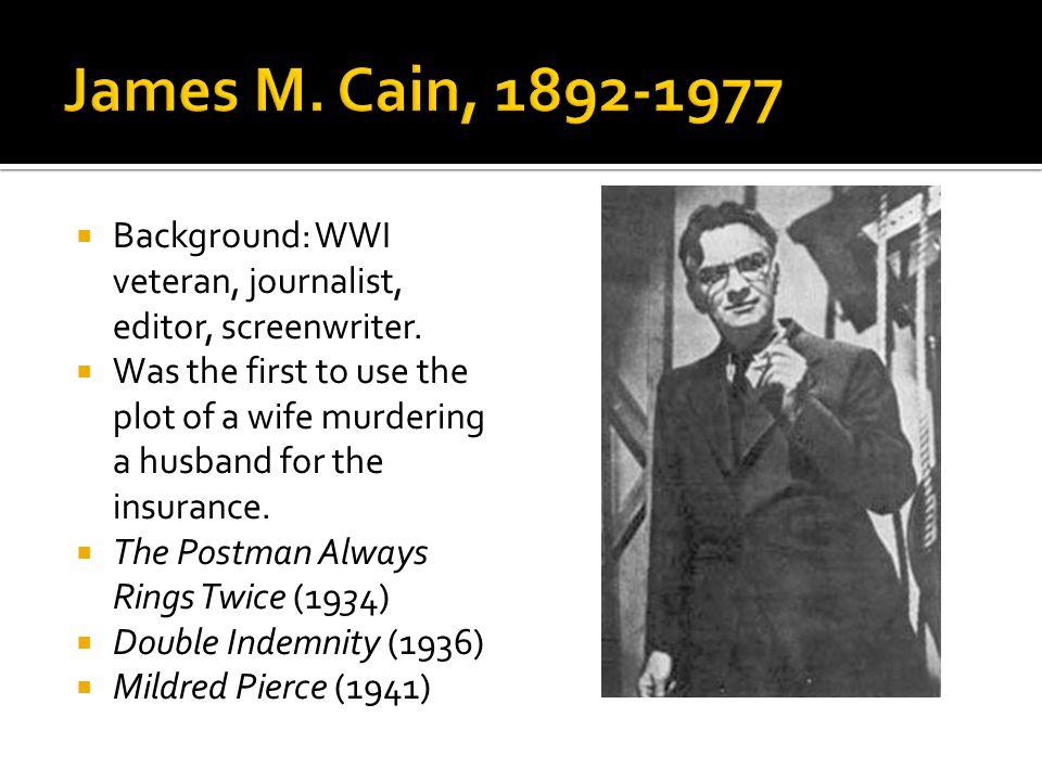  Background: WWI veteran, journalist, editor, screenwriter.