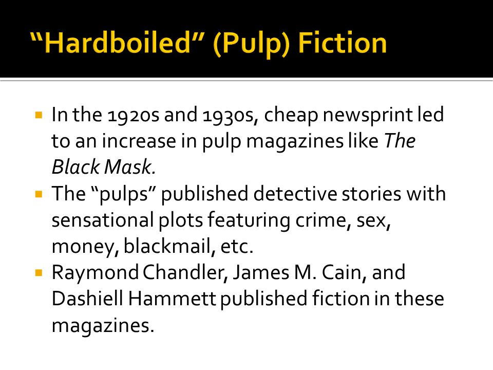  In the 1920s and 1930s, cheap newsprint led to an increase in pulp magazines like The Black Mask.