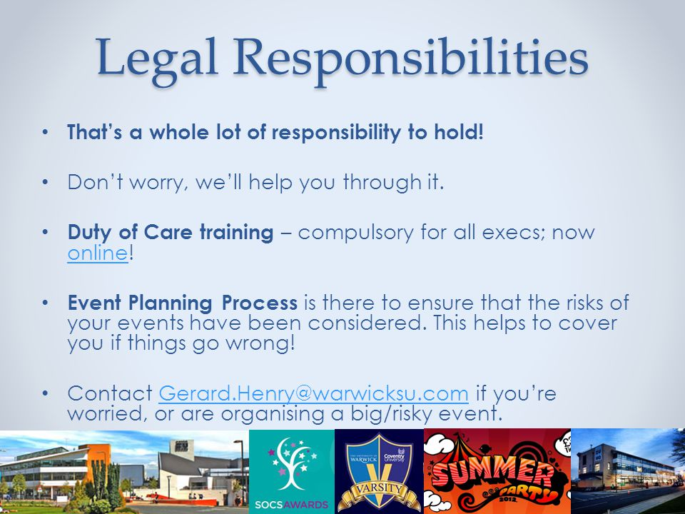 Legal Responsibilities That's a whole lot of responsibility to hold.