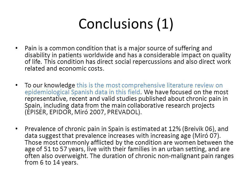 Conclusions (1) Pain is a common condition that is a major source of suffering and disability in patients worldwide and has a considerable impact on quality of life.