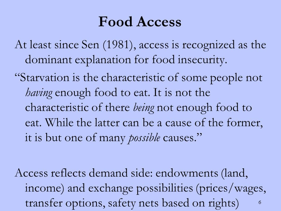 Causes of Food Insecurity Because incomes are so strongly correlated with access, income is the best indicator of chronic idiosyncratic food insecurity.