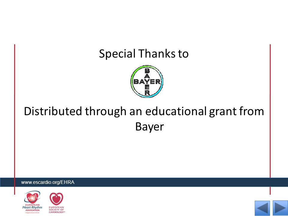 www.escardio.org/EHRA Special Thanks to Distributed through an educational grant from Bayer