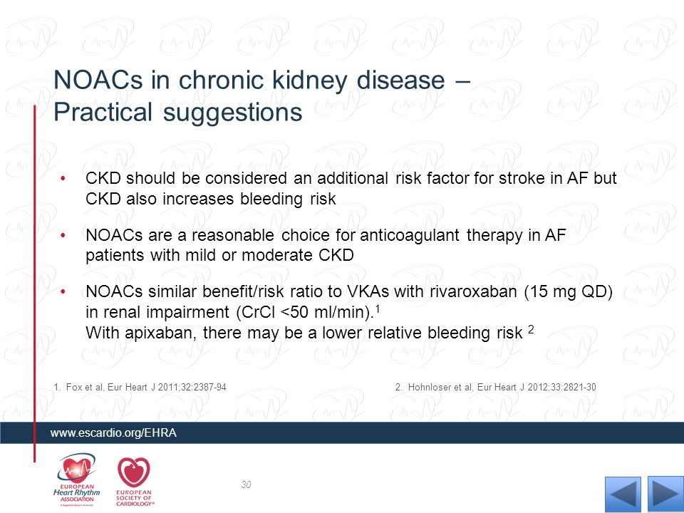 NOACs in chronic kidney disease – Practical suggestions CKD should be considered an additional risk factor for stroke in AF but CKD also increases ble