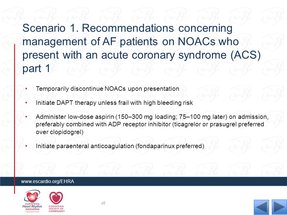 Scenario 1. Recommendations concerning management of AF patients on NOACs who present with an acute coronary syndrome (ACS) part 1 Temporarily discont