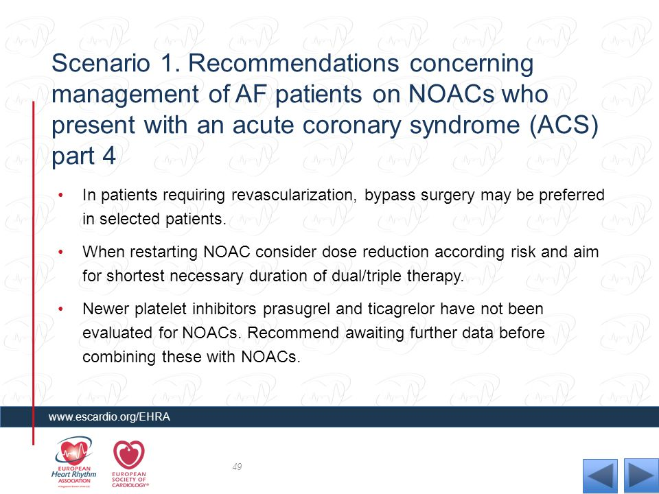 Scenario 1. Recommendations concerning management of AF patients on NOACs who present with an acute coronary syndrome (ACS) part 4 In patients requiri
