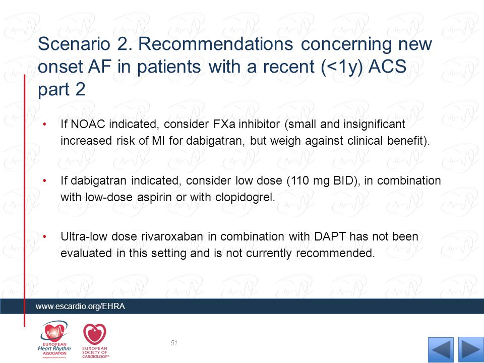 Scenario 2. Recommendations concerning new onset AF in patients with a recent (<1y) ACS part 2 If NOAC indicated, consider FXa inhibitor (small and in