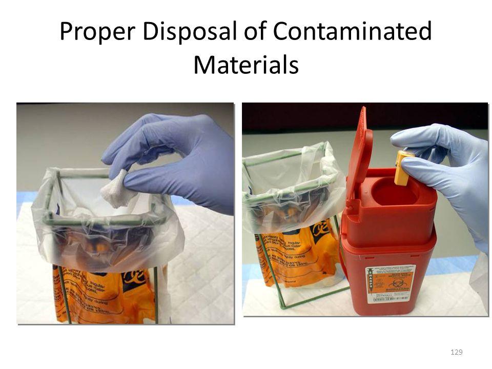Proper Disposal of Contaminated Materials 129