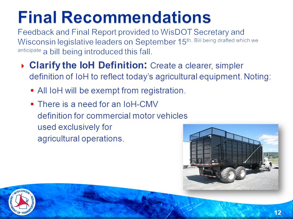  Clarify the IoH Definition : Create a clearer, simpler definition of IoH to reflect today's agricultural equipment. Noting:  All IoH will be exempt