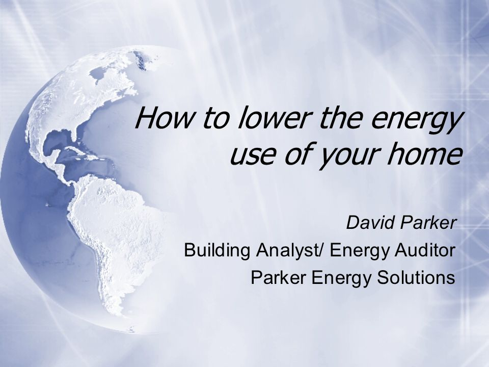 Home Energy Auditing What is an energy audit.