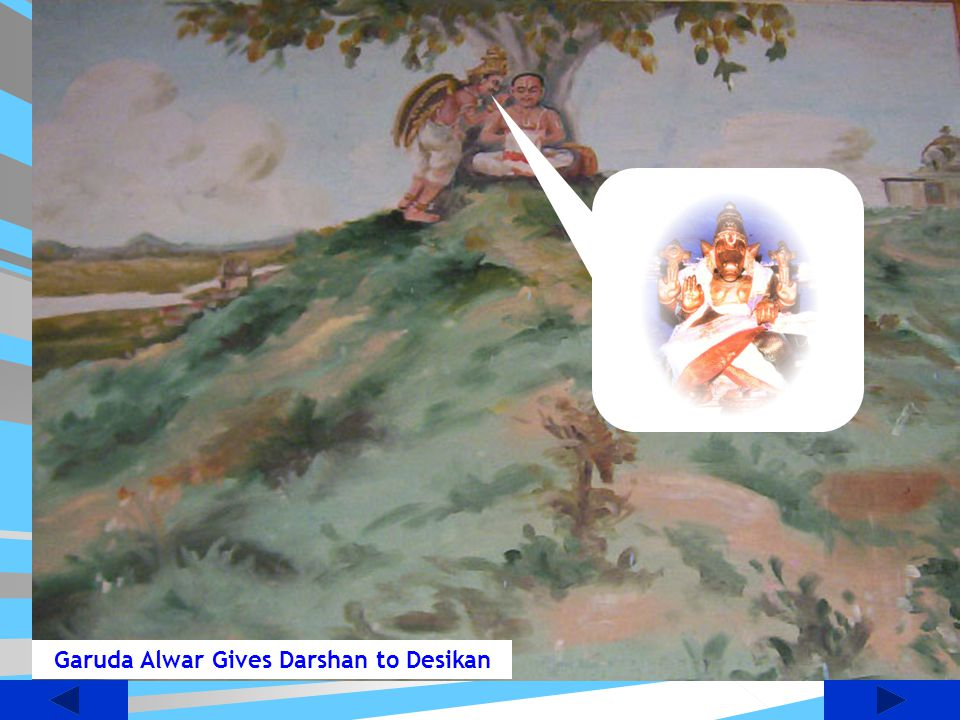 After reaching Thiruvaithipuram Desika wanted to chant the Garuda mantra taught to him by his Guru Appular. Desika climbed the small hill named Oushad