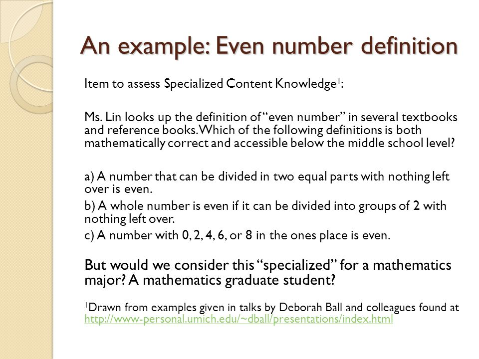 """An example: Even number definition Item to assess Specialized Content Knowledge 1 : Ms. Lin looks up the definition of """"even number"""" in several textbo"""