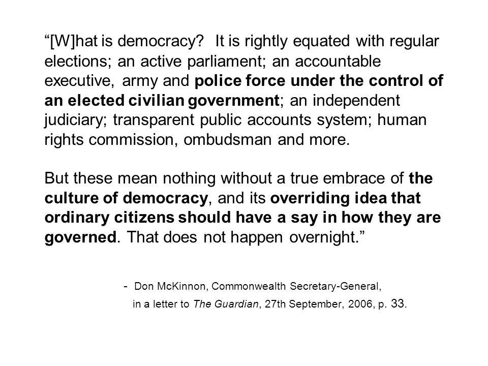 [W]hat is democracy.