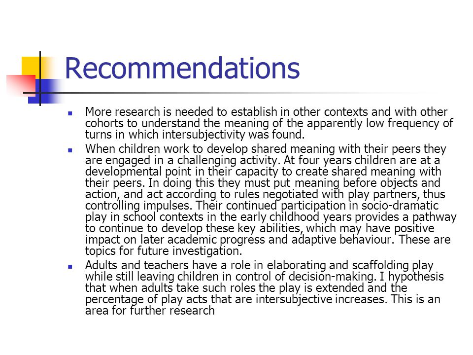 Recommendations More research is needed to establish in other contexts and with other cohorts to understand the meaning of the apparently low frequenc