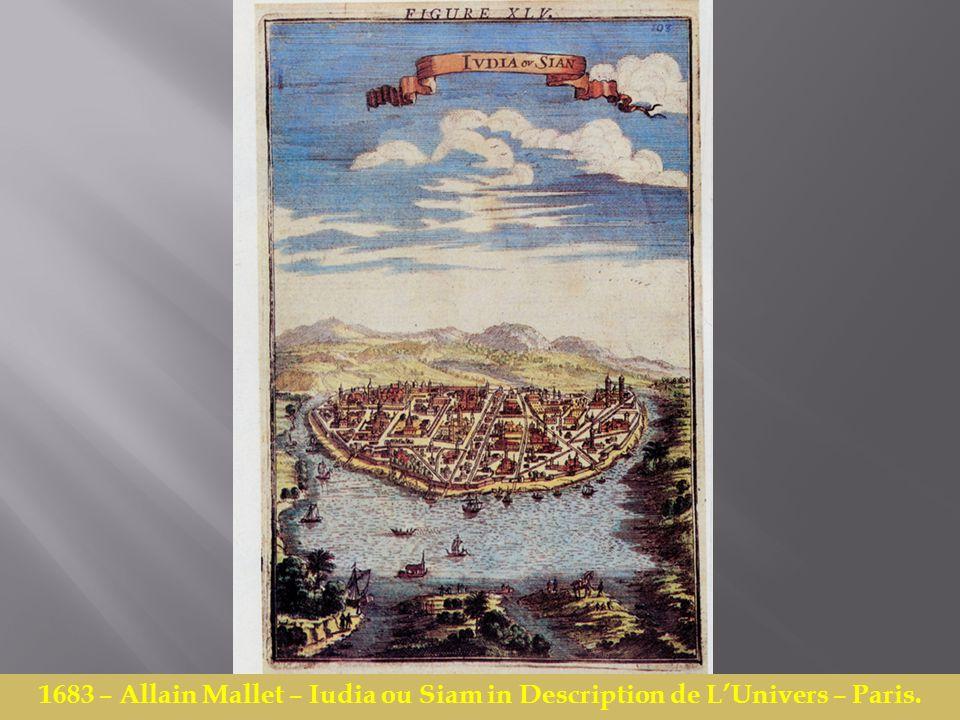 1683 – Allain Mallet – Iudia ou Siam in Description de L'Univers – Paris.
