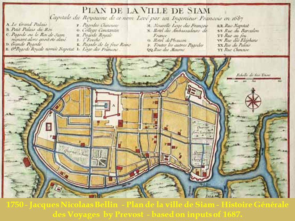 1750 - Jacques Nicolaas Bellin - Plan de la ville de Siam - Histoire Générale des Voyages by Prevost - based on inputs of 1687.