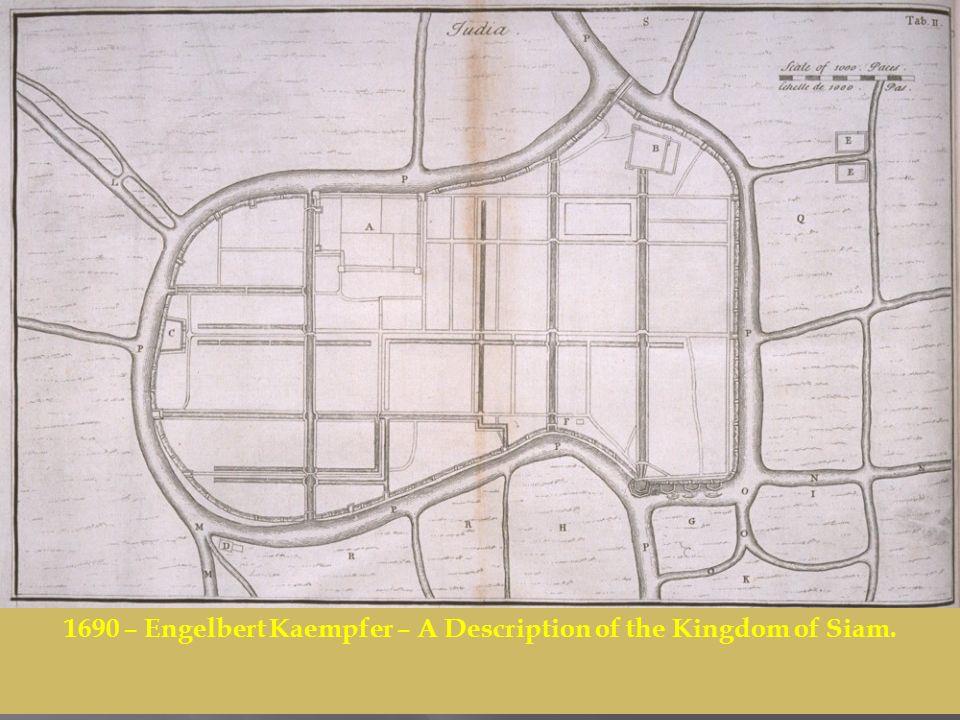 1690 – Engelbert Kaempfer – A Description of the Kingdom of Siam.