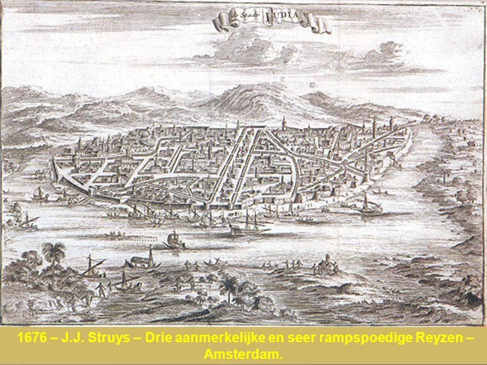 1676 – J.J. Struys – Drie aanmerkelijke en seer rampspoedige Reyzen – Amsterdam.