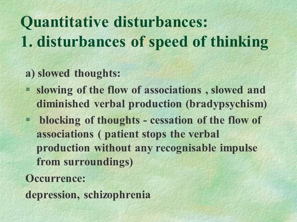 Quantitative disturbances: 1.