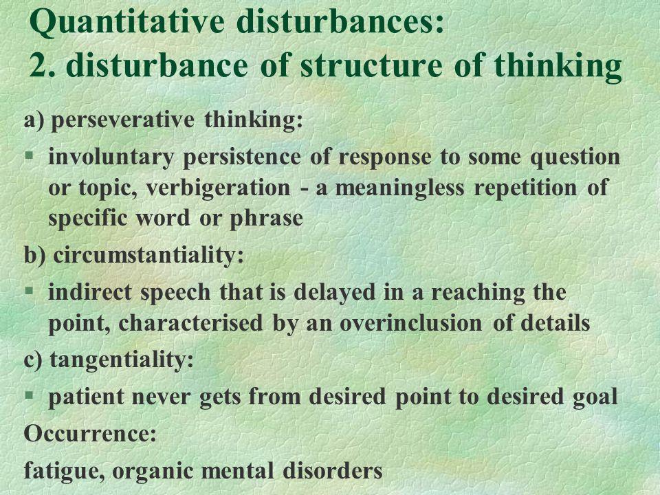 Quantitative disturbances: 2.