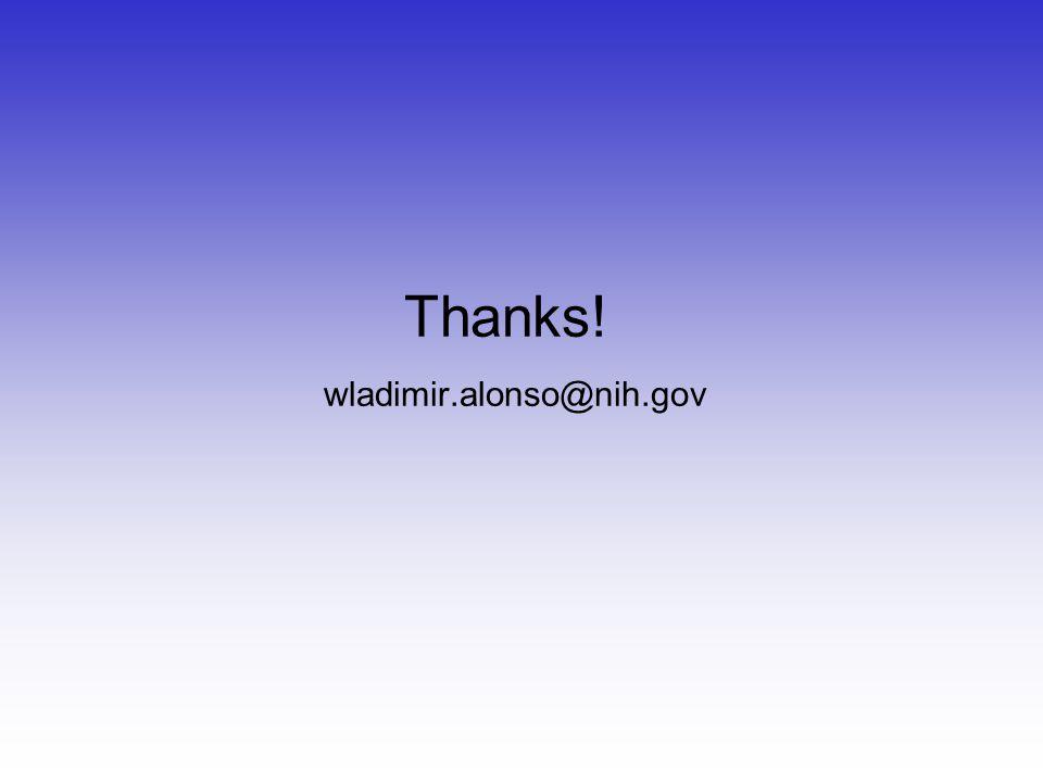 Thanks! wladimir.alonso@nih.gov