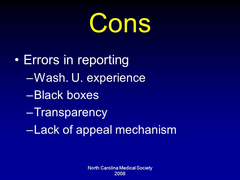 North Carolina Medical Society 2008 Cons Errors in reporting –Wash.