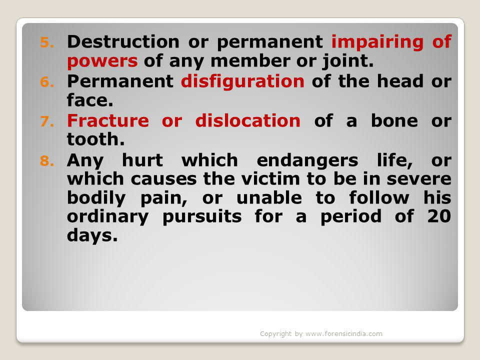 5. Destruction or permanent impairing of powers of any member or joint.