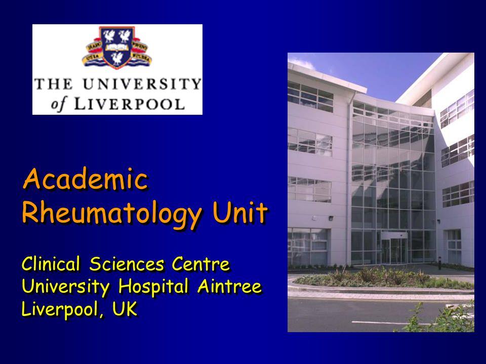 Academic Rheumatology Unit Clinical Sciences Centre University Hospital Aintree Liverpool, UK