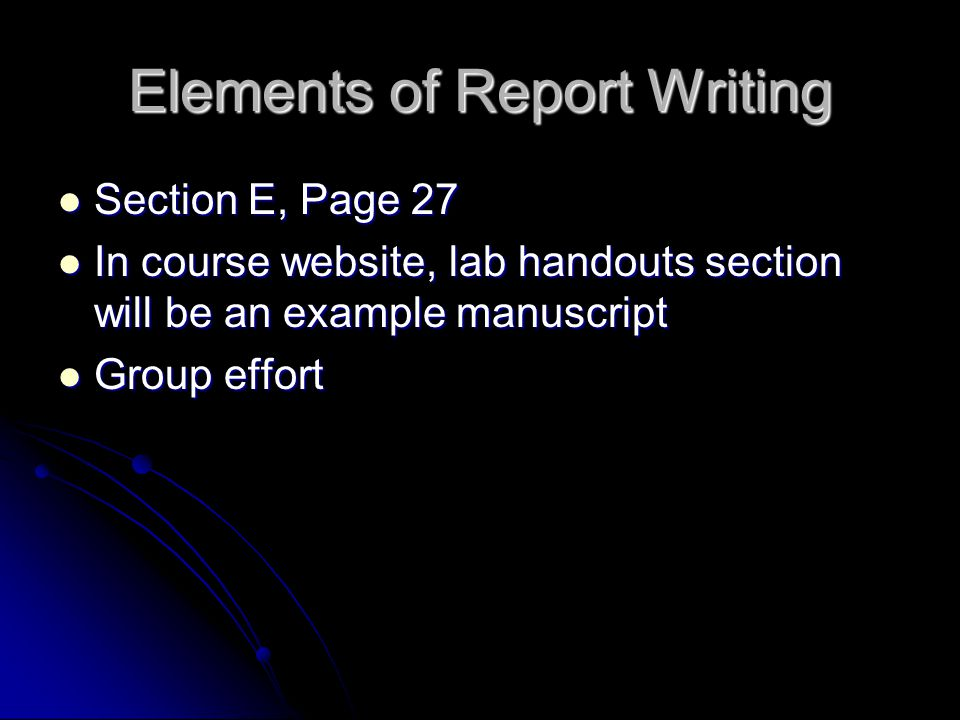 Section E, Page 27 Section E, Page 27 In course website, lab handouts section will be an example manuscript In course website, lab handouts section will be an example manuscript Group effort Group effort