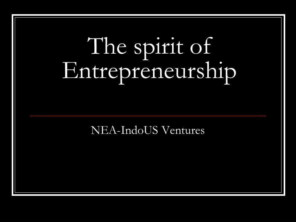 NEA-IndoUS Ventures The spirit of Entrepreneurship