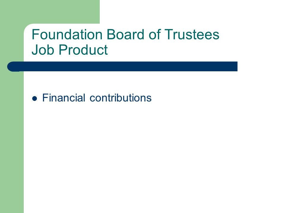 Foundation Board of Trustees Job Product Financial contributions