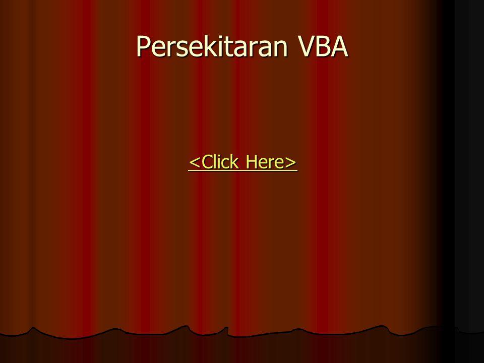 Persekitaran VBA <Click Here> <Click Here>