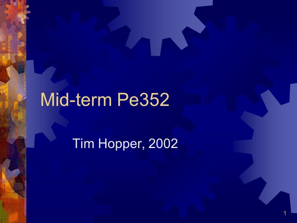 1 Mid-term Pe352 Tim Hopper, 2002