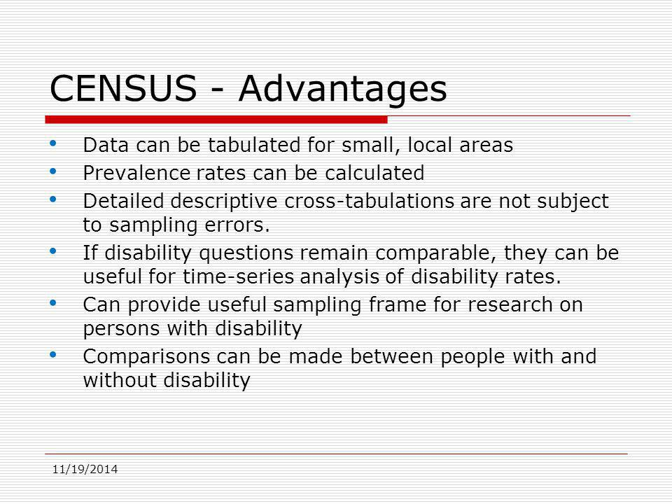 11/19/2014 CENSUS - Limitations Limited to basic socio-economic and demographic characteristics.