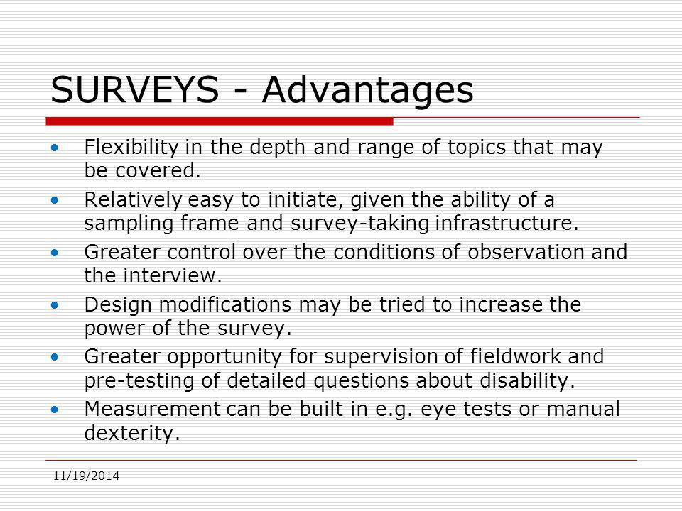 11/19/2014 SURVEYS - Limitations Limited ability to analyse prevalence rates for local areas due to limited sample size and subsequent sampling errors.