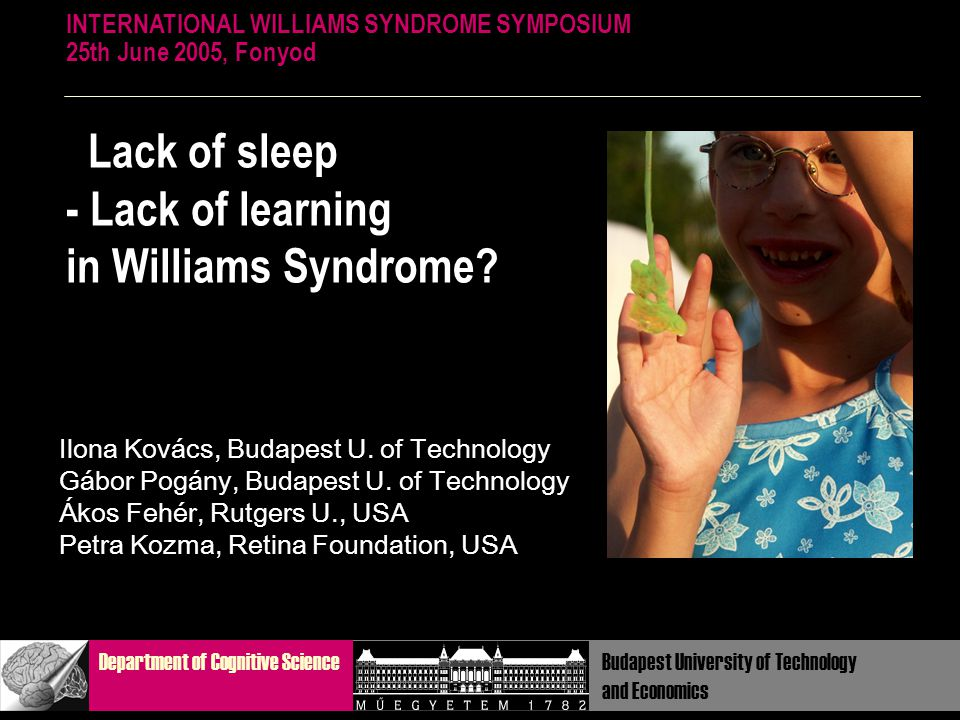Lack of sleep - Lack of learning in Williams Syndrome.