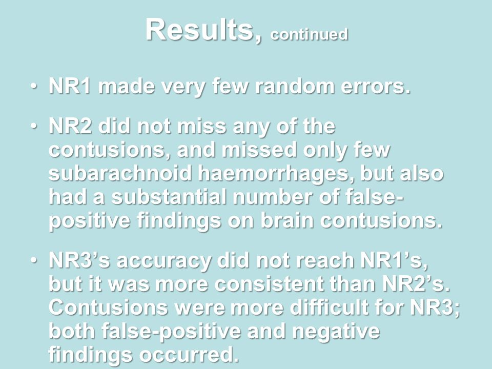 Results, continued NR1 made very few random errors.NR1 made very few random errors.