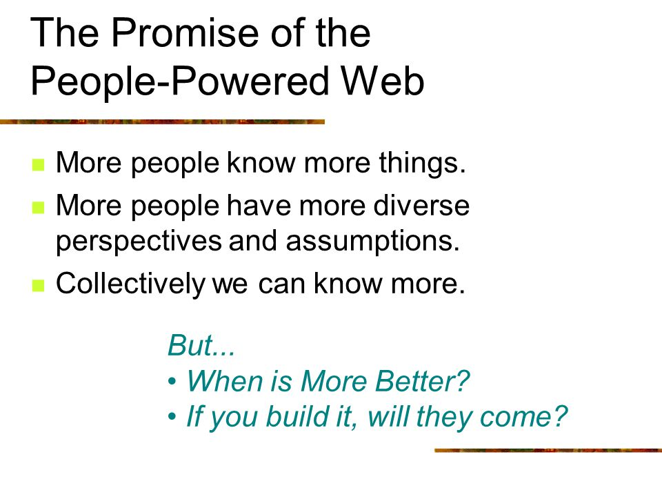 The Promise of the People-Powered Web More people know more things.