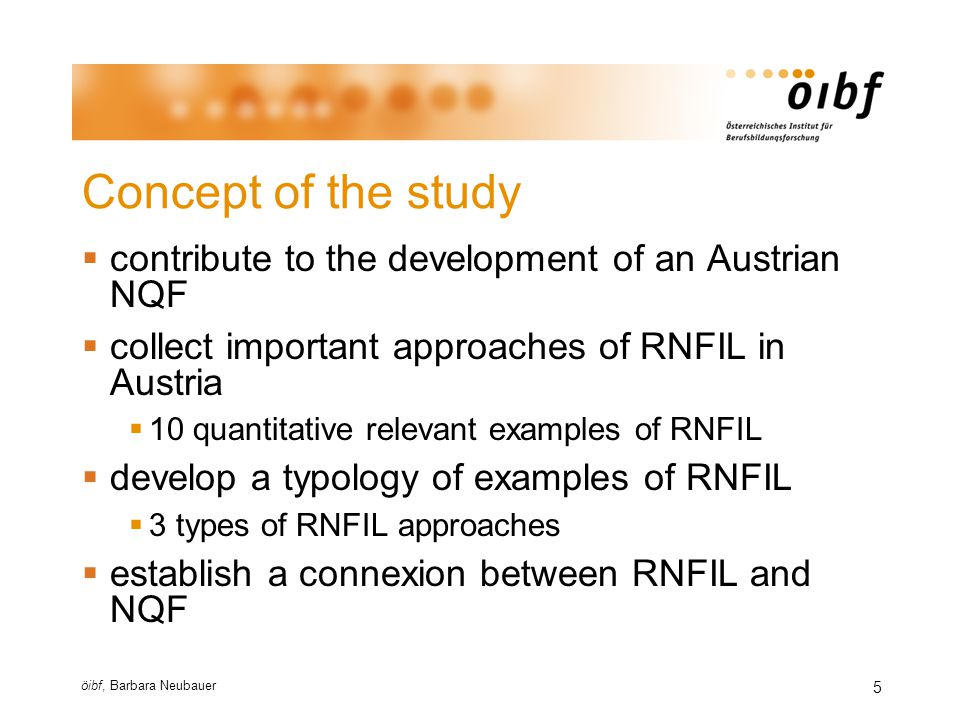 öibf, Barbara Neubauer 6 Type 1  certificate equivalent to certificate of the formal education system  summative assessment on a legal basis  problem-free integration into the Austrian NQF because of equivalence