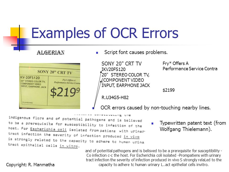 Copyright: R. Manmatha Examples of OCR Errors OCR errors caused by non-touching nearby lines. AlGerian SONY 20