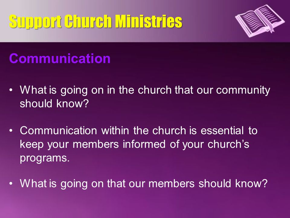 Communication What is going on in the church that our community should know? Communication within the church is essential to keep your members informe