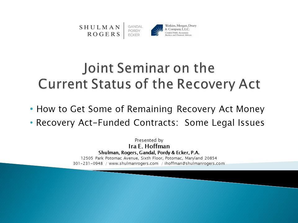 How to Get Some of Remaining Recovery Act Money Recovery Act-Funded Contracts: Some Legal Issues Presented by Ira E.