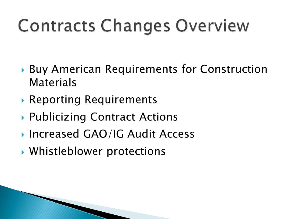  Buy American Requirements for Construction Materials  Reporting Requirements  Publicizing Contract Actions  Increased GAO/IG Audit Access  Whistleblower protections