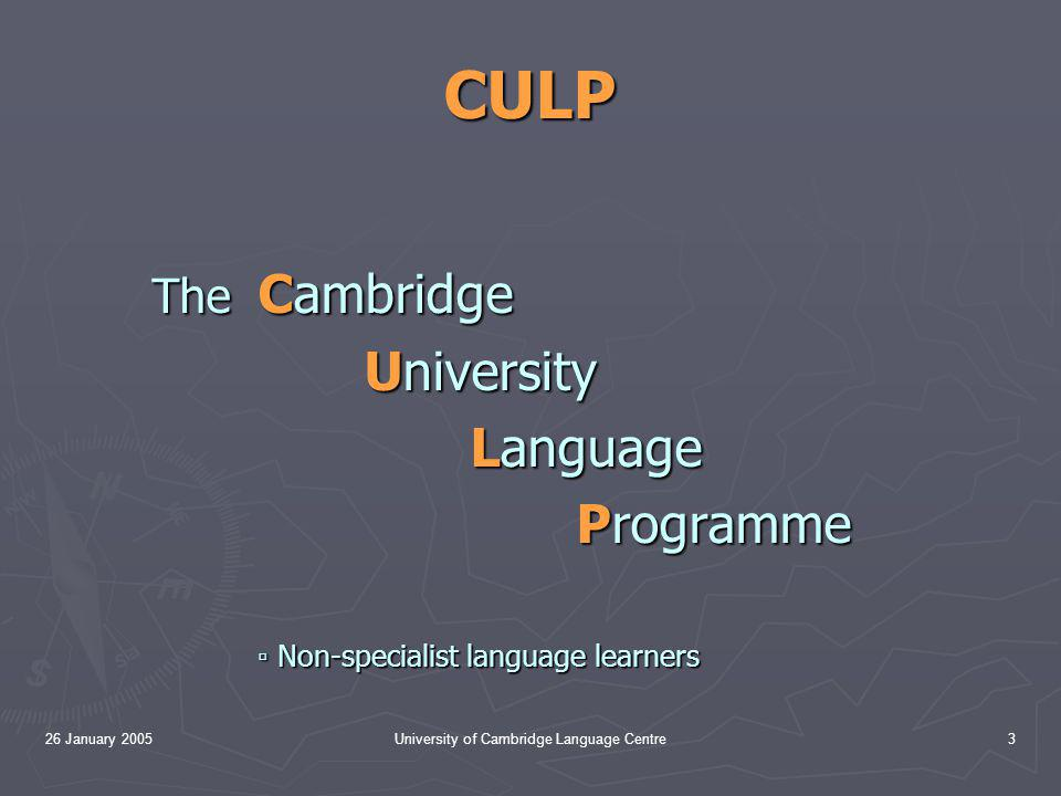 26 January 2005University of Cambridge Language Centre14 Why distributed learning.